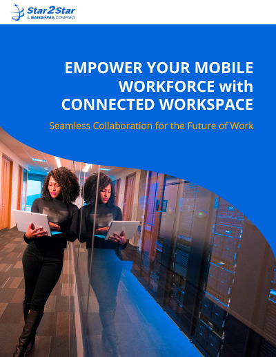 Empower Your Mobile Workforce With Connected Workspace